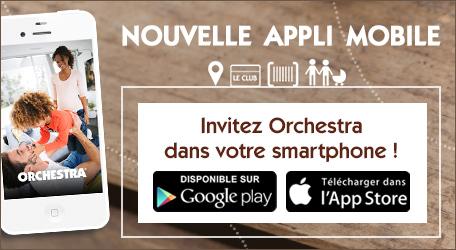 nouveau découvrez l'application mobile Orchestra