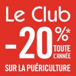 Le Club -20%* toute l'année sur la puériculture
