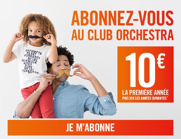 54965dc03a8c66 NOUVEAU   profitez de l abonnement Orchestra à 10€ la première année